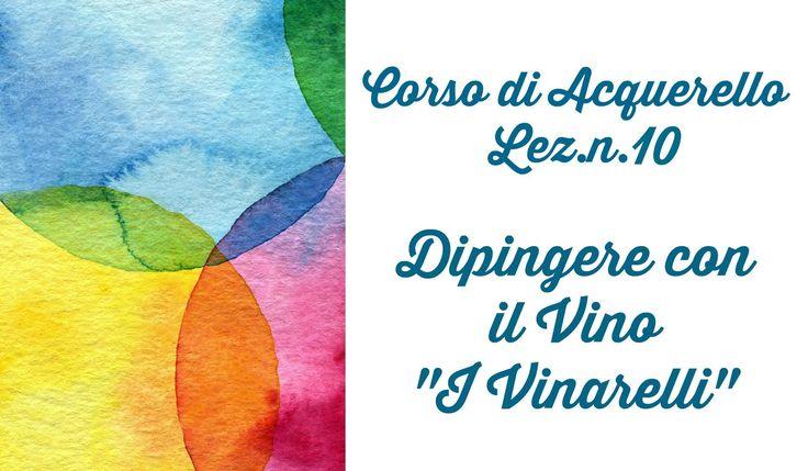 Corso di Acquerello Lez. n.10 Dipingere con il Vino: i VINARELLI (Arte p...