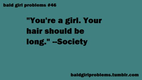 Girls don't need long hair to be considered 'beautiful'. Your body is who you are. I wish everyone could accept that.