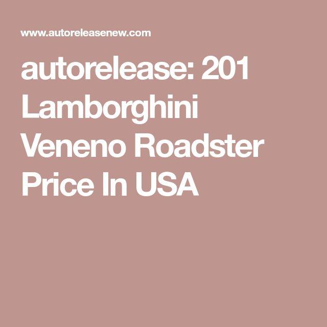 autorelease: 201 Lamborghini Veneno Roadster Price In USA