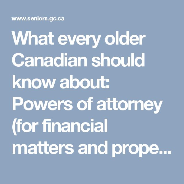 What every older Canadian should know about: Powers of attorney (for financial matters and property) and joint bank accounts - Seniors