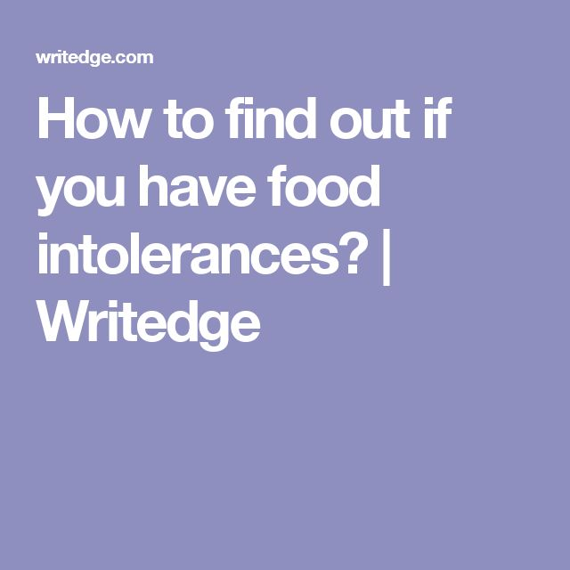 How to find out if you have food intolerances? | Writedge