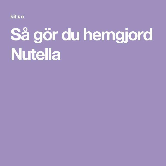Så gör du hemgjord Nutella