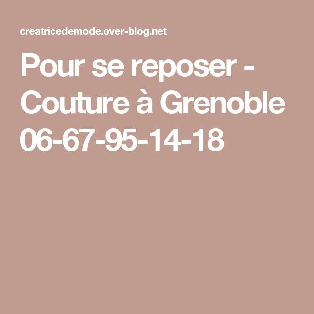 Pour se reposer - Couture à Grenoble 06-67-95-14-18