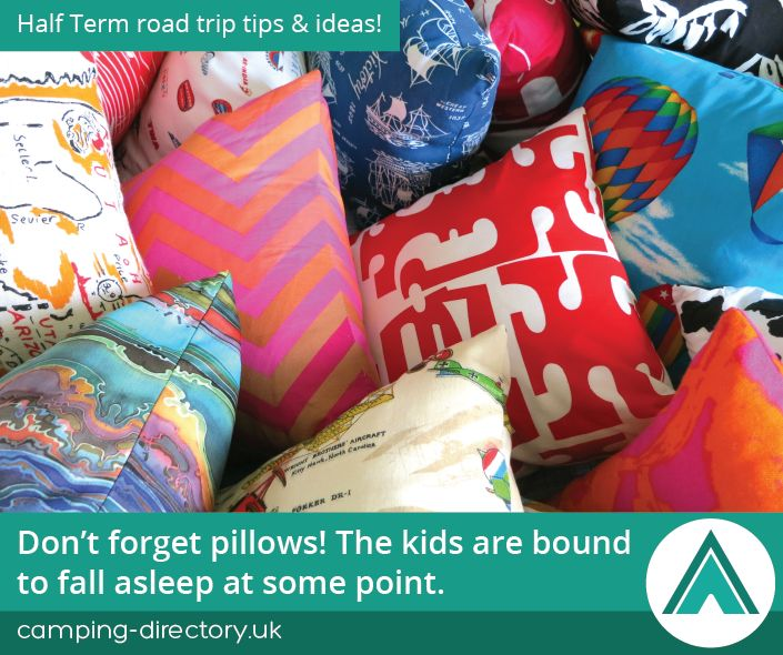 Don't forget pillows! The kids are bound to fall asleep at some point! Half Term. Road Trip. Camping Tips. Holiday. Travel. UK. Ireland.