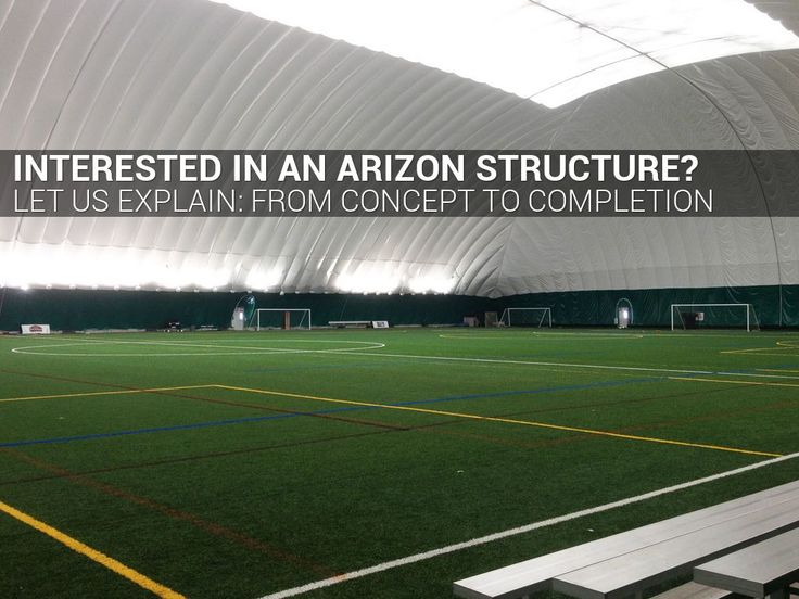 """""""FROM CONCEPT TO COMPLETION"""" - A Haiku Deck: Arizon Structures is the only manufacturer in the industry that supplies both air structures and the accompanying mechanical equipment.  If you are interested in pursuing an air structure for your facility needs, please contact us to set up an initial consultation!  800-325-1303 info@arizoncompanies.com  #ArizonStructures #ASWW #fabricbuildings"""