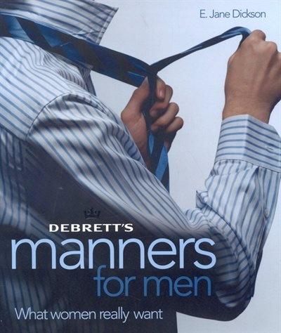 Debrett's Manners for Men: What Women Really Want