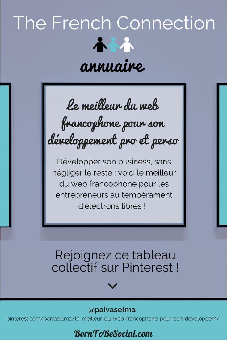 LE MEILLEUR DU WEB FRANCOPHONE POUR SON DEVELOPPEMENT PRO ET PERSO - Tableau collectif & collaboratif : Développer son business, sans négliger le reste : voici le meilleur du web francophone pour les entrepreneurs au tempérament d'électrons libres ! | Voir conditions sur le tableau >> pinterest.com/paivaselma/le-meilleur-du-web-francophone-pour-son-développem/ | #AnnuaireEntrepreneuriat