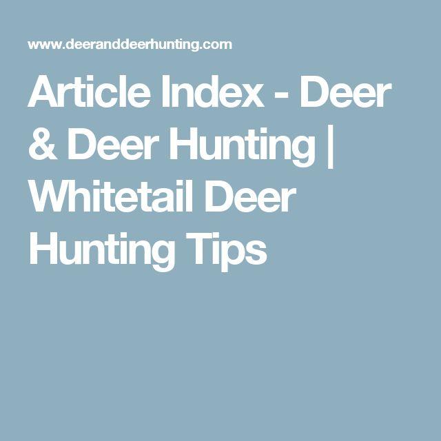 Article Index - Deer & Deer Hunting   Whitetail Deer Hunting Tips
