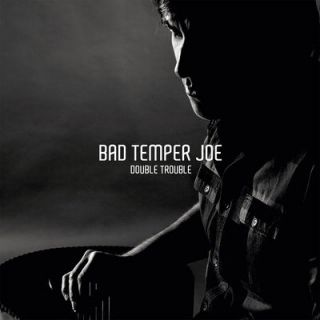 Double Trouble by Bad Temper Joe