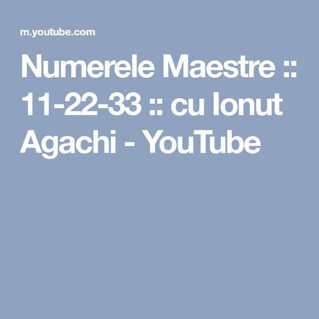 Numerele Maestre :: 11-22-33 :: cu Ionut Agachi - YouTube