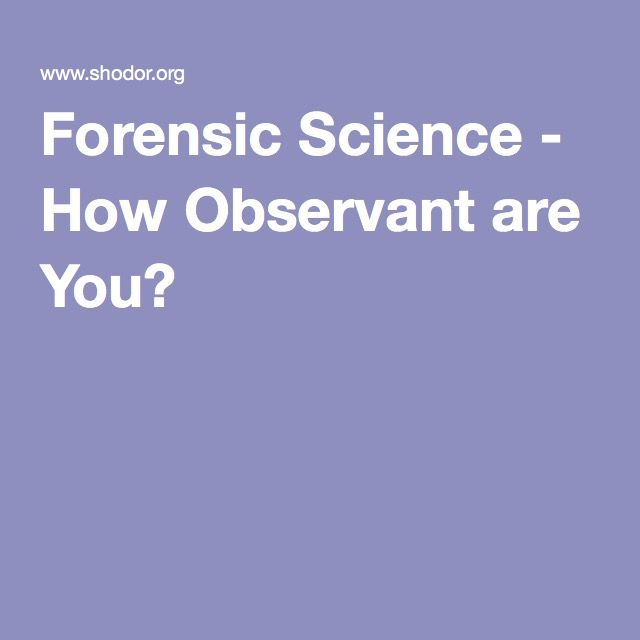 Forensic Science - How Observant are You?