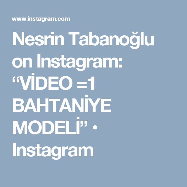 "Nesrin Tabanoğlu on Instagram: ""VİDEO =1 BAHTANİYE MODELİ"" • Instagram"