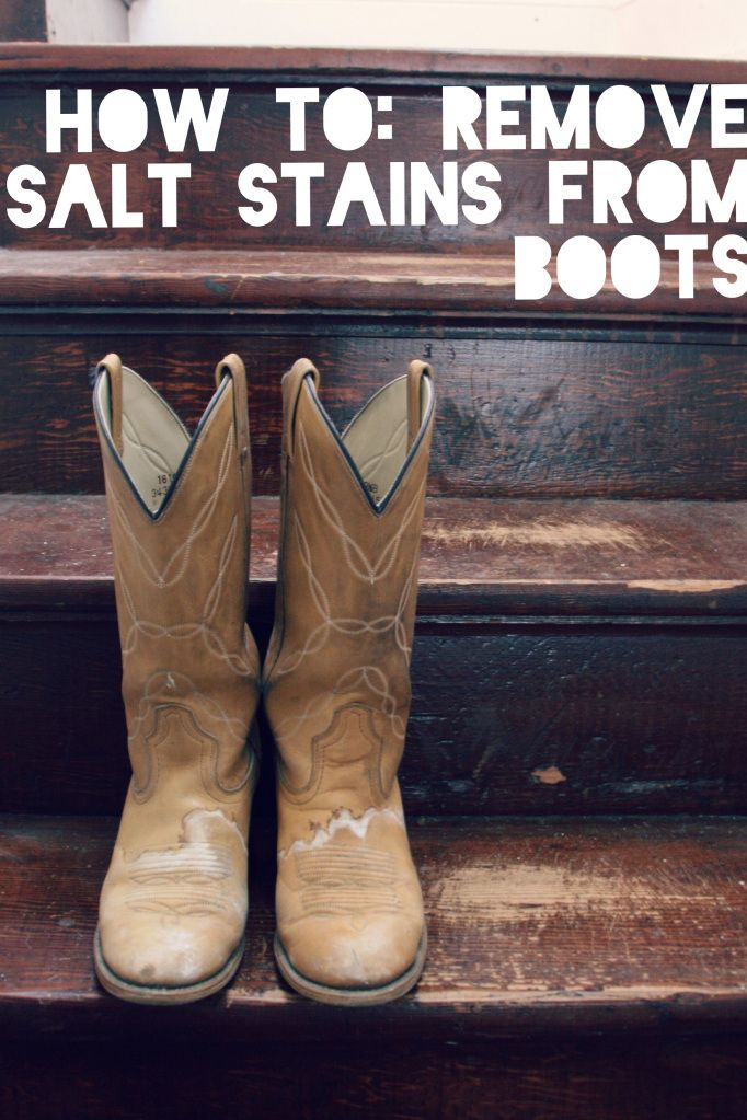 How To Remove Salt Stains From Boots Boots Country Boots
