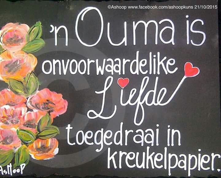 Ouma __[AShooP-Tuinkuns/FB] #FamilyTies #Afrikaans #InANutshell                                                                                                                                                                                 More