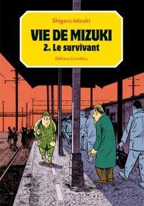 Acheté : Vie de Mizuki 2 Le survivant par Shigeru MIZUKI Editions cornelius