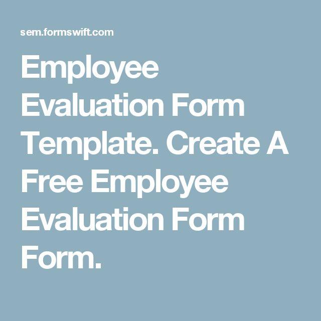 Best 25+ Employee evaluation form ideas on Pinterest Self - staff evaluation