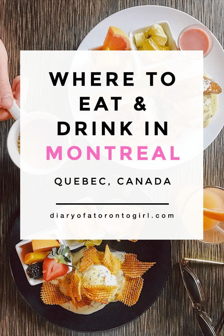 Where To Eat And Drink In Montreal Quebec Montreal Food Montreal Travel Montreal