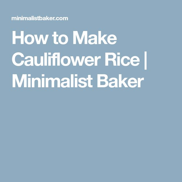 How to Make Cauliflower Rice | Minimalist Baker