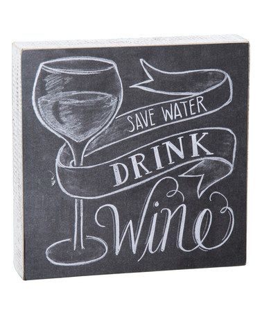 Look what I found on #zulily! 'Save Water Drink Wine' Wall Art #zulilyfinds