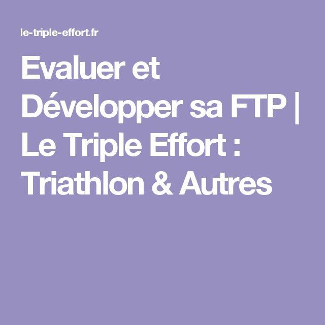 Evaluer et Développer sa FTP   Le Triple Effort : Triathlon & Autres