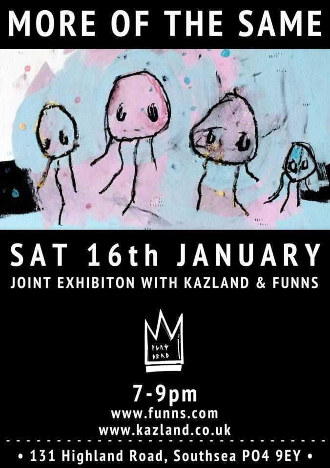 More Of The Same: A Joint Exhibition With Kazland & Funns
