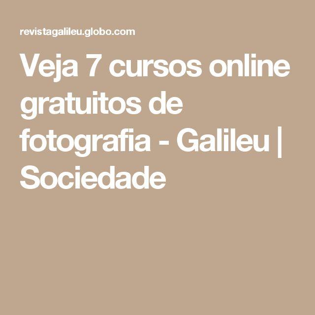 Veja 7 cursos online gratuitos de fotografia  - Galileu | Sociedade