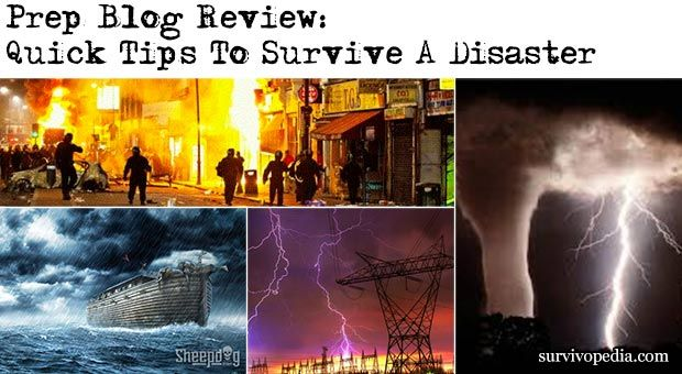 Prep Blog Review: Quick Tips To Survive A Disaster