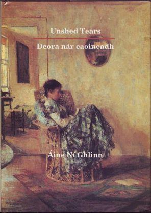 Ghlinn, Aine Ni - Unshed Tears (Deora nár caoineadh) Signed first edition