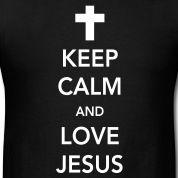 ceep calm and love church | Keep Calm and Love Jesus T-Shirts