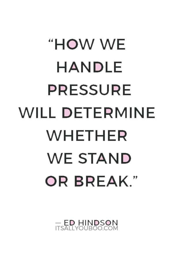 48 Quotes About Being Calm Under Pressure Stress Quotes Work Stress Quotes Calming Quotes Stress