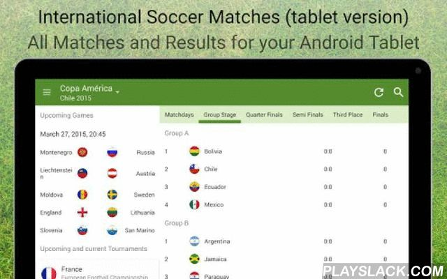 International Soccer Matches  Android App - playslack.com , All Soccer Tournament Results - Your App for all international soccer matches and tournaments!Contains current and upcoming tournaments:- EURO 2016 qualification with all games and schedule- Copa America 2015 in Chile: all group matches, all teams- Africa Cup of Nations 2015 Equatorial Guinea & Asia Cup 2015 Australia: All matches in detailFast app with sleek, modern design for a quick overview of all international soccer…
