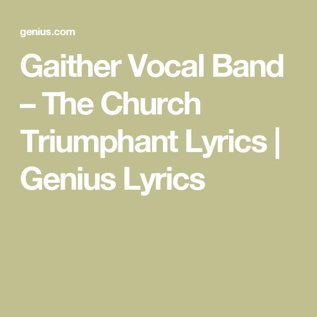 GaitherVocal Band – The Church Triumphant Lyrics | Genius Lyrics