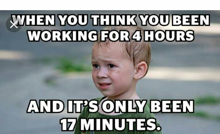 Totally Wtf Then Everyone Be Like The Clock Is Not Working Funny Memes Funny Pictures Are You Bored