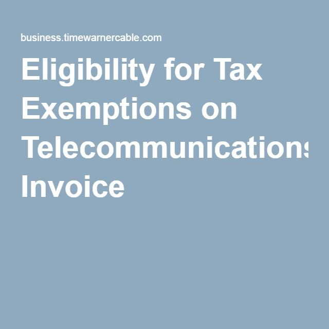 Eligibility for Tax Exemptions on Telecommunications Invoice