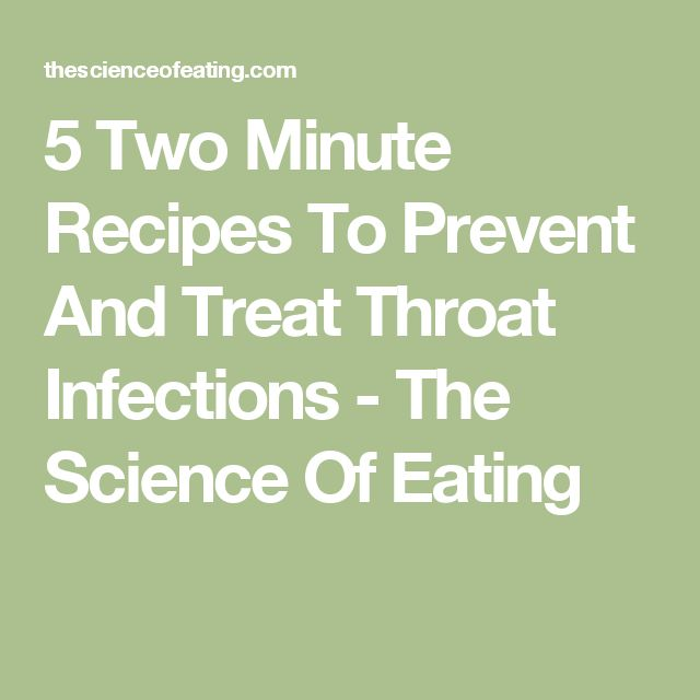 5 Two Minute Recipes To Prevent And Treat Throat Infections - The Science Of Eating