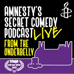 Amnesty's Secret Comedy PodcastWith Jo Caulfield, Vikki Stone, Lloyd Langford, Stephen K Amos 2013