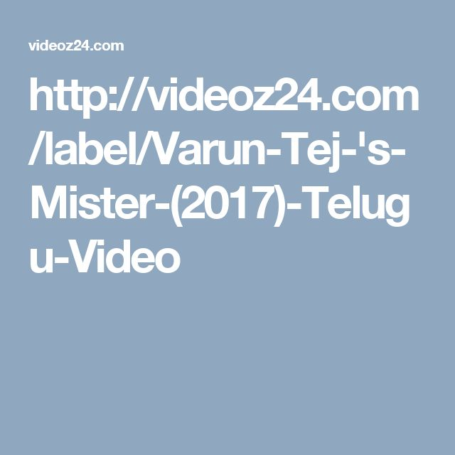 http://videoz24.com/label/Varun-Tej-'s-Mister-(2017)-Telugu-Video