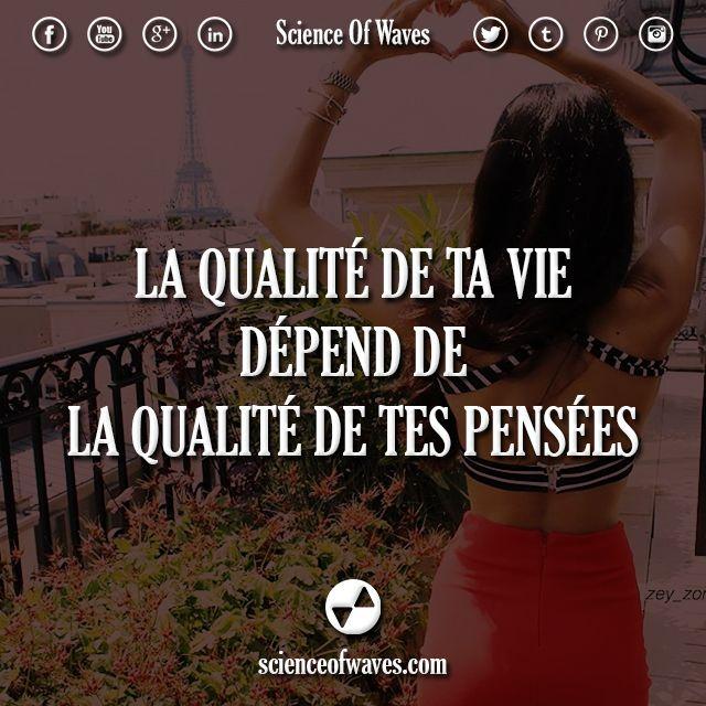La qualité de ta vie dépend de la qualité de tes pensées.  #citations #citation…                                                                                                                                                                                 Plus