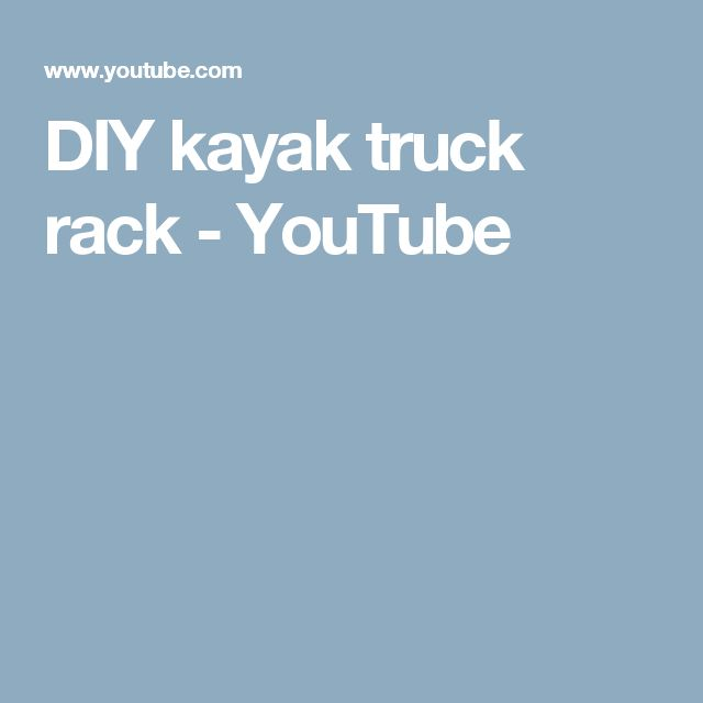 DIY kayak truck rack - YouTube