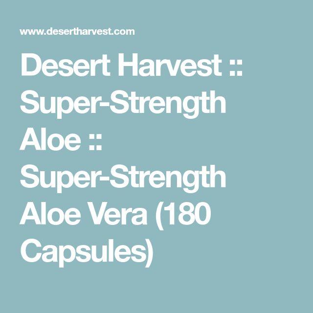 Desert Harvest :: Super-Strength Aloe :: Super-Strength Aloe Vera (180 Capsules)