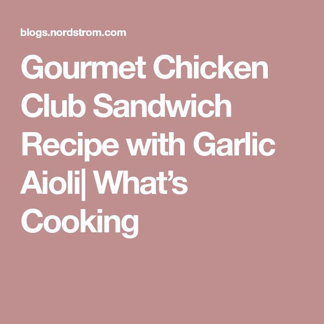 Gourmet Chicken Club Sandwich Recipe with Garlic Aioli| What's Cooking