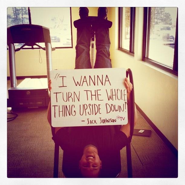 """"""" I wanna turn the whole thing upside down."""" - Jack Johnson #InspireGaiamTV"""