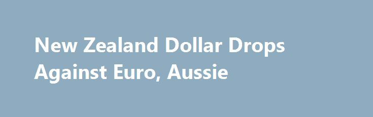 New Zealand Dollar Drops Against Euro, Aussie https://betiforexcom.livejournal.com/28798321.html  The New Zealand dollar dropped against the euro and the Australian dollar in late Asian deals on Friday. The New Zealand dollar fell to a 3-day low of 1.7239 against the euro, compared to Thursday's close of 1.7195.The kiwi that closed Thursday's ...The post New Zealand Dollar Drops Against Euro, Aussie appeared first on forex-4you.com, الفوركس بالنسبة لك…