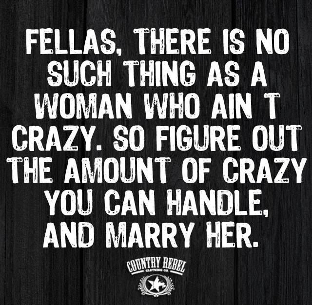 Haha I'm a little crazy but I don't lie, cheat or steal,  I have an honest, good heart, and my family always comes first. My husband loves me from head to toe, inside and out.