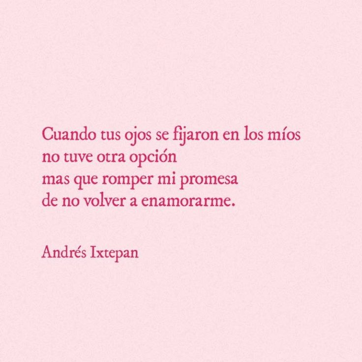 andres ixtepan frases romanticas Poem Quotes, True Quotes, Words Quotes, Favorite Quotes, Best Quotes, Awesome Quotes, Frases Love, Quotes En Espanol, Love Phrases