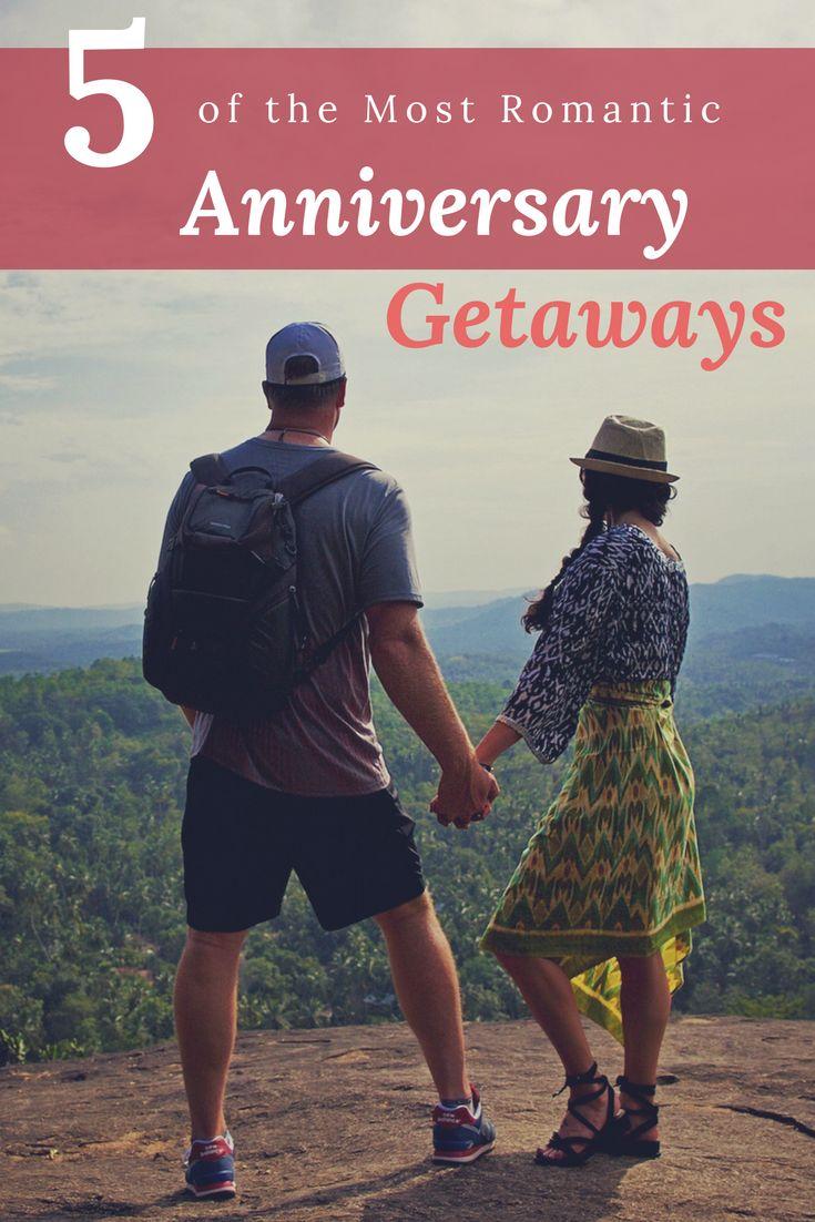 The Top 5 Most Anniversary Getaway Destinations