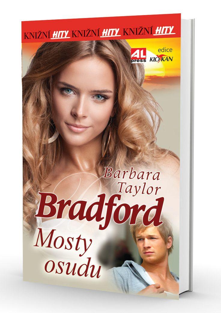 Mosty osudu - Bradford Barbara Taylor http://www.alpress.cz/mosty-osudu-1/