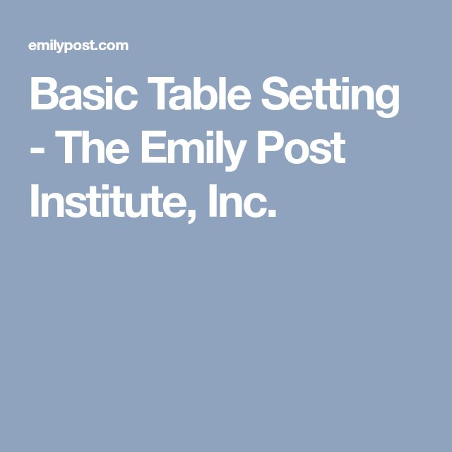 Basic Table Setting - The Emily Post Institute, Inc.
