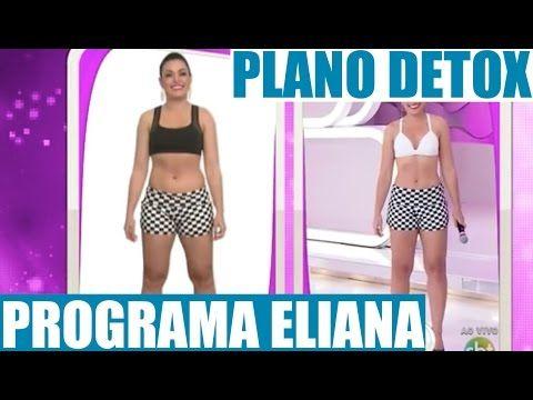 Plano Detox Programa Eliana - A Dieta das Celebridades