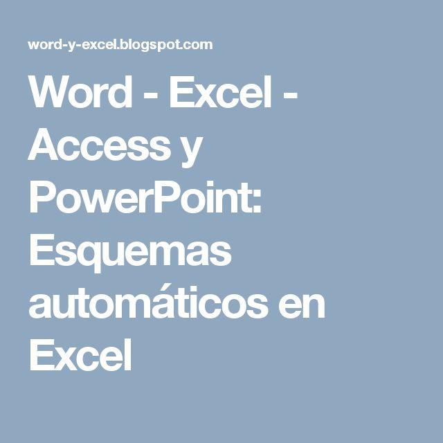Word - Excel - Access y PowerPoint: Esquemas automáticos en Excel
